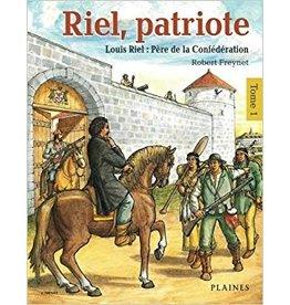 Riel , Patriote Tome 1