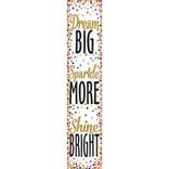 Confetti Dream Big, Sparkle More, Shine Bright Banner