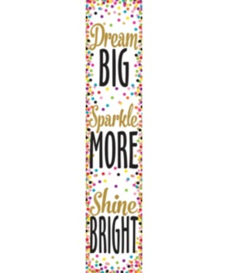 Dream Big, Sparkle More, Shine Bright Banner