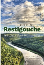 Restigouche: The Long Run of the Wild River