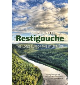 Restigouche: The Long Run of the Wild River