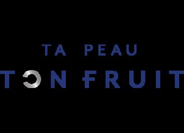 Ta peau Ton fruit