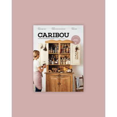 Caribou Magazine Caribou - Manger 100% local