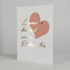 L'écrit reste... Carte - L'amour donne du coeur. Et des ailes.