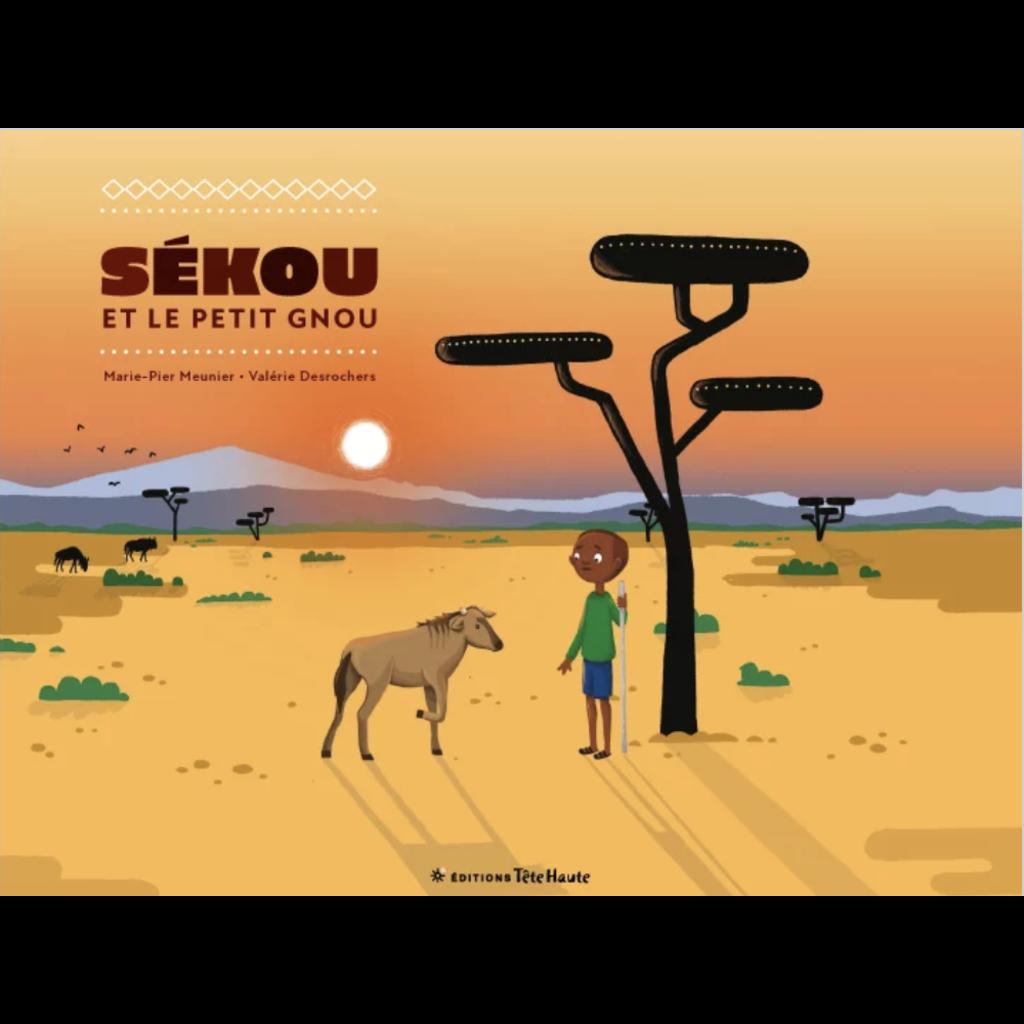 Les éditions Tête Haute Inc. Sékou et le petit gnou