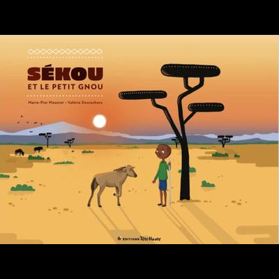 Les éditions Tête Haute Inc. Livre - Sékou et le petit gnou