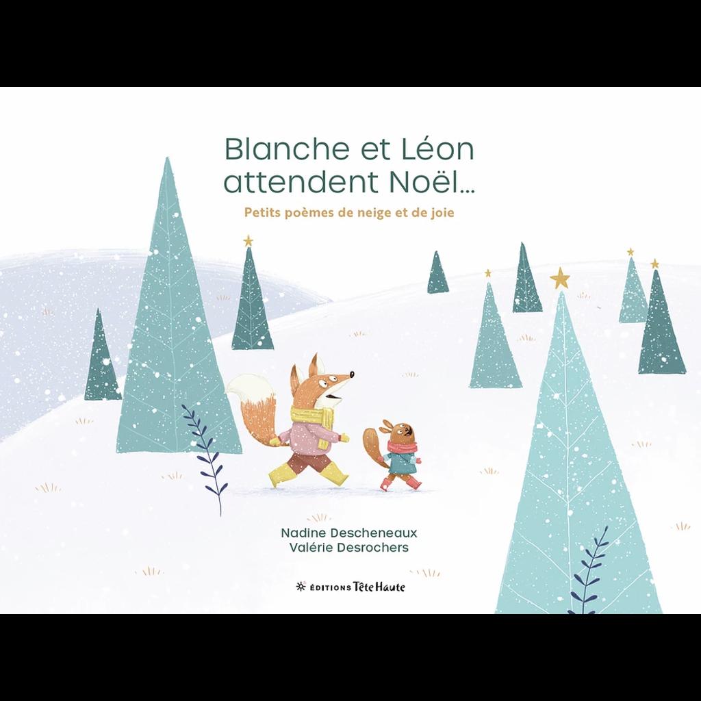 Les éditions Tête Haute Inc. Blanche et Léon attendent Noël...