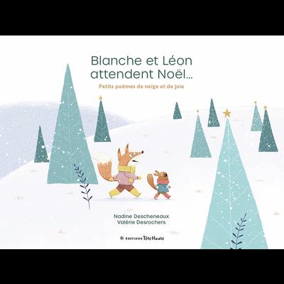 Les éditions Tête Haute Inc. Livre - Blanche et Léon attendent Noël...