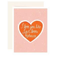 Paige & Willow Carte - I love you like Jack Loves Rebecca