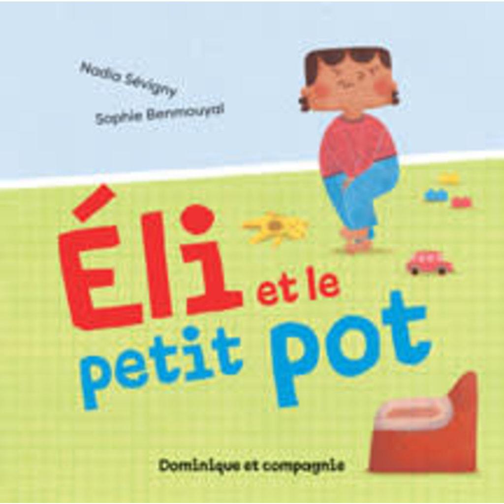 Dominique et compagnie Éli et le petit pot