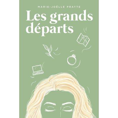 Marie-Joëlle Pratte Les grands départs - Roman