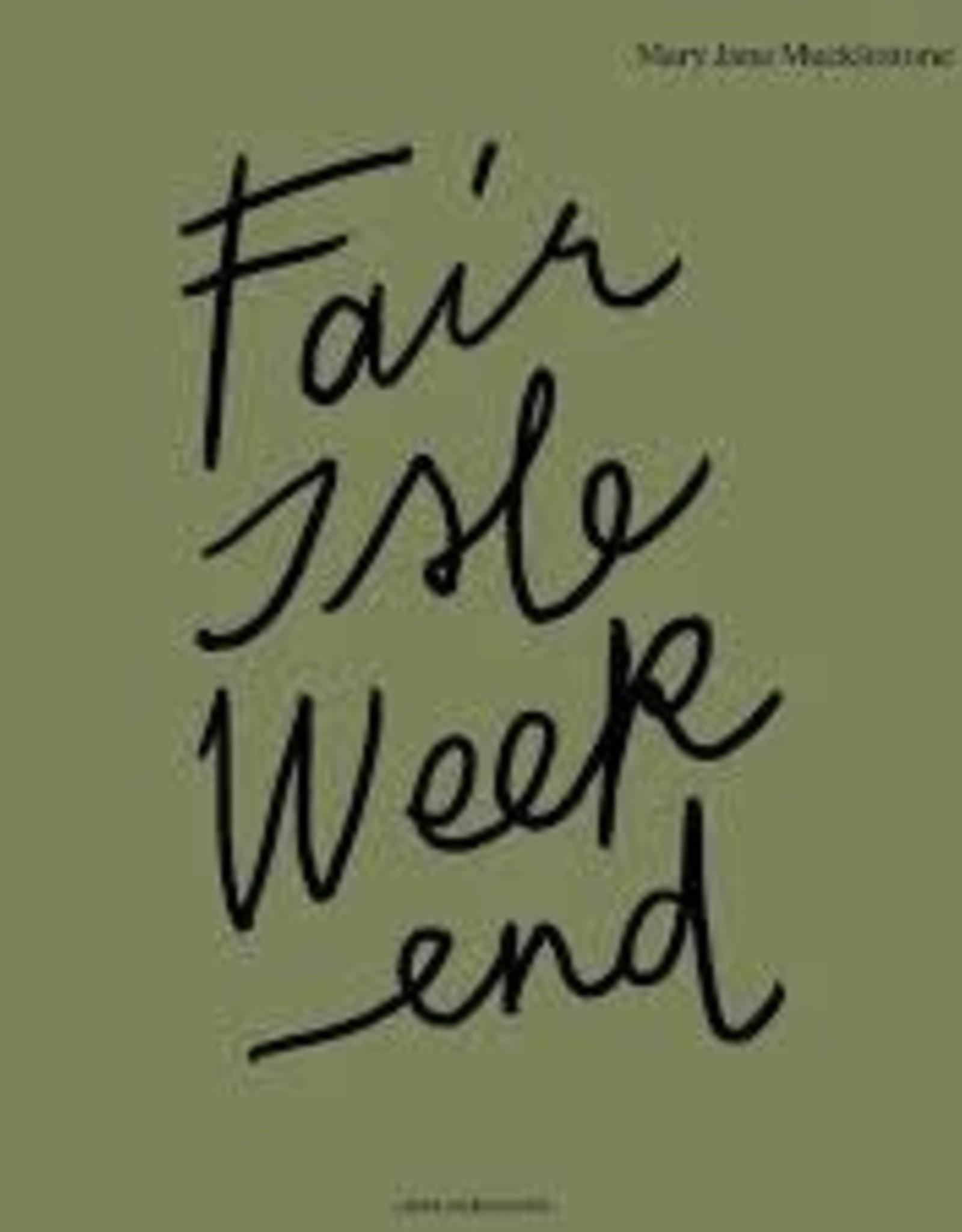 Book - Fair Isle Weekend by MaryJane Mucklestone