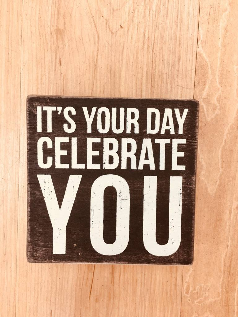 Primitives By Kathy It's Your Day - Celebrate You