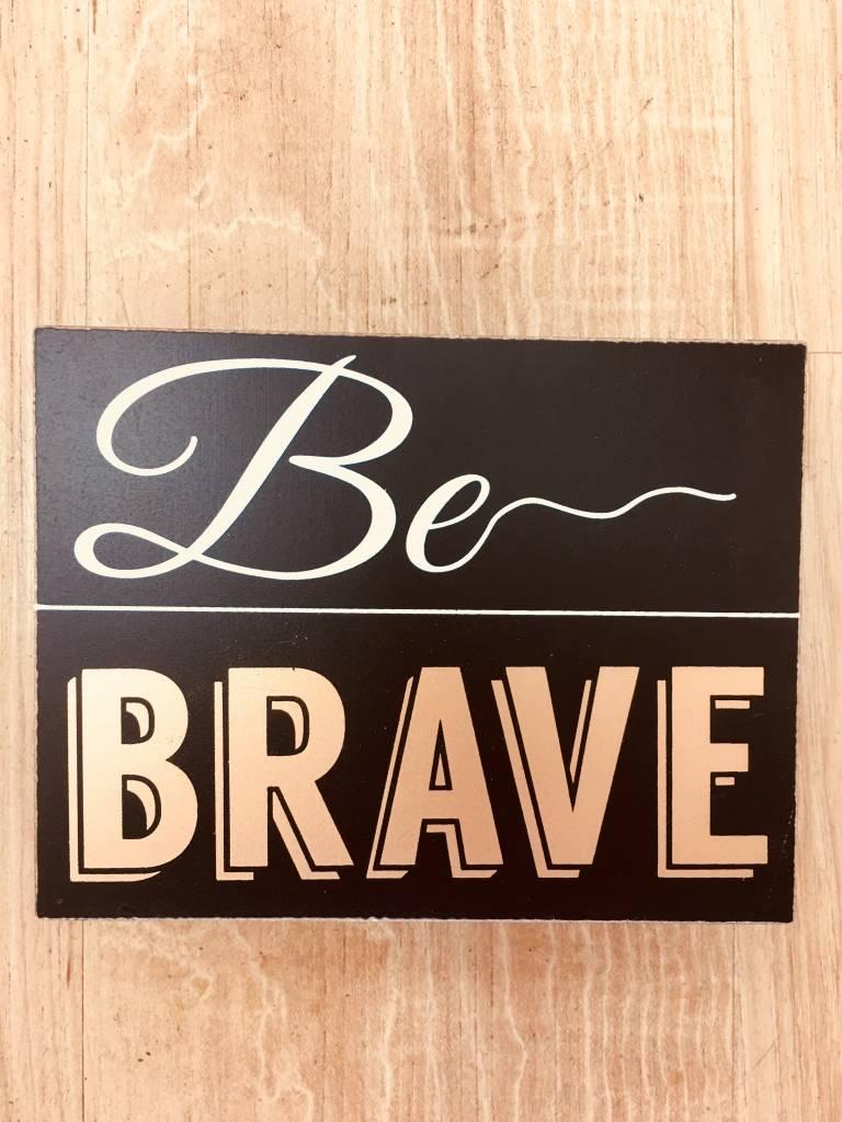 Adams Be Brave Sign