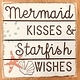 Sincere Surroundings Mermaid Kisses and Starfish Wishes