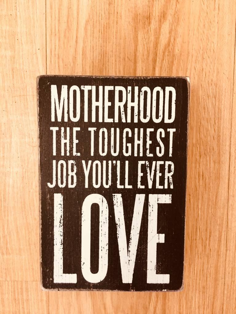 Primitives By Kathy Motherhood Love Sign