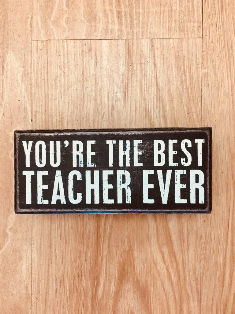 Primitives By Kathy Best Teacher Ever Sign