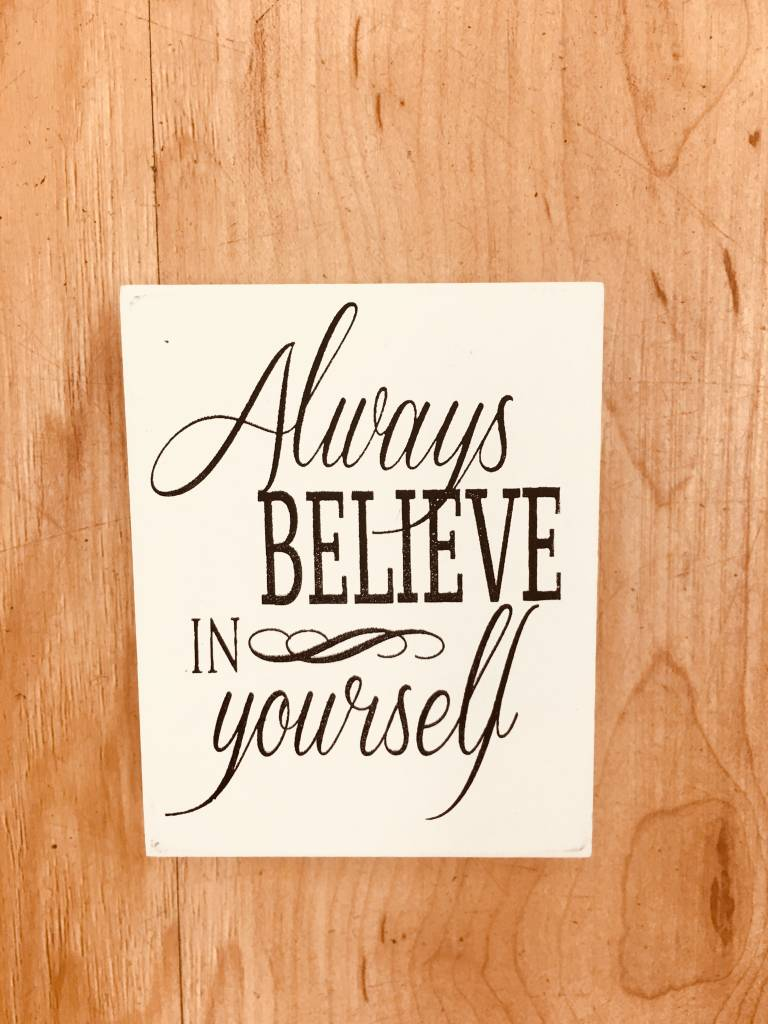 Willis Believe in Yourself sign