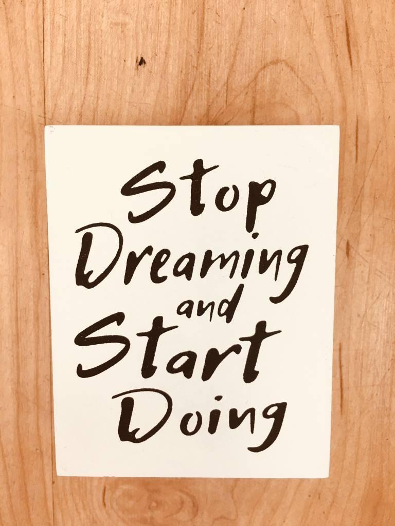 Willis Stop Dream Start Doing