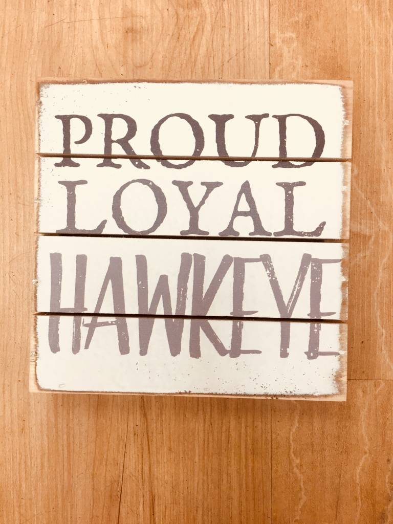 Sincere Surroundings Proud Loyal Hawkeye Sign