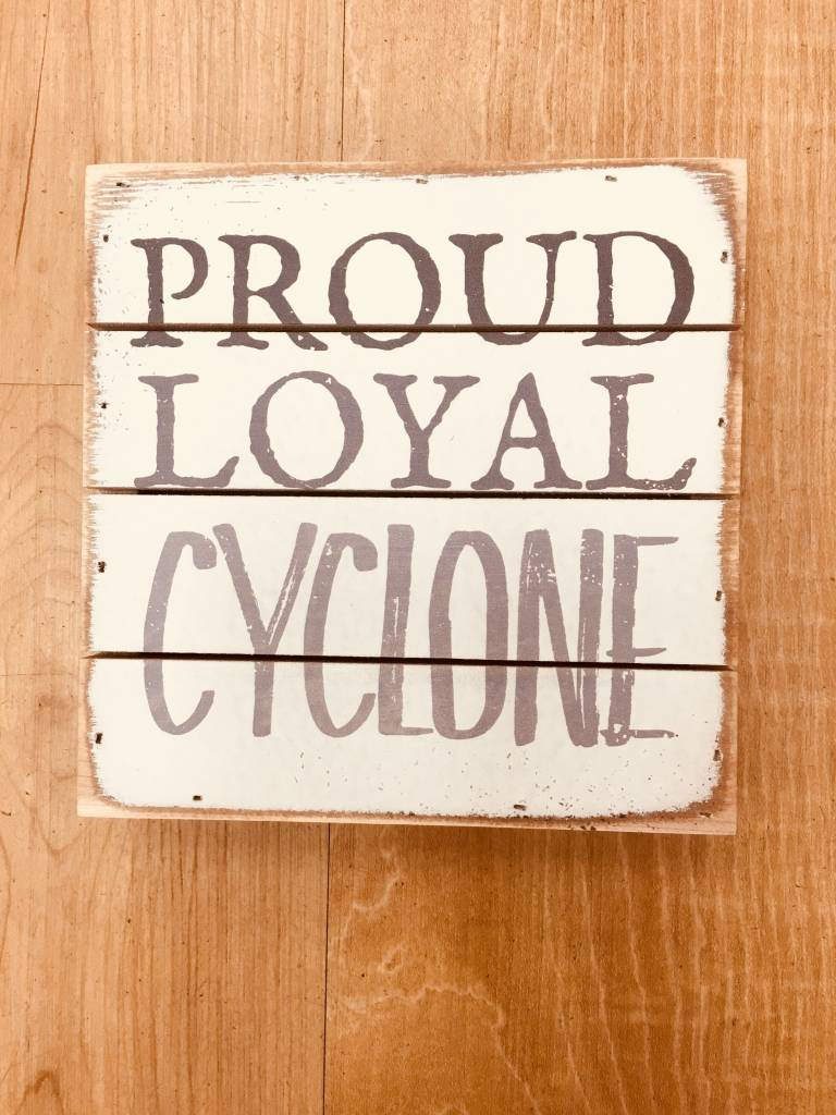 Sincere Surroundings Proud Loyal Cyclone Sign