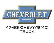 47-53 Chevy/GMC Truck