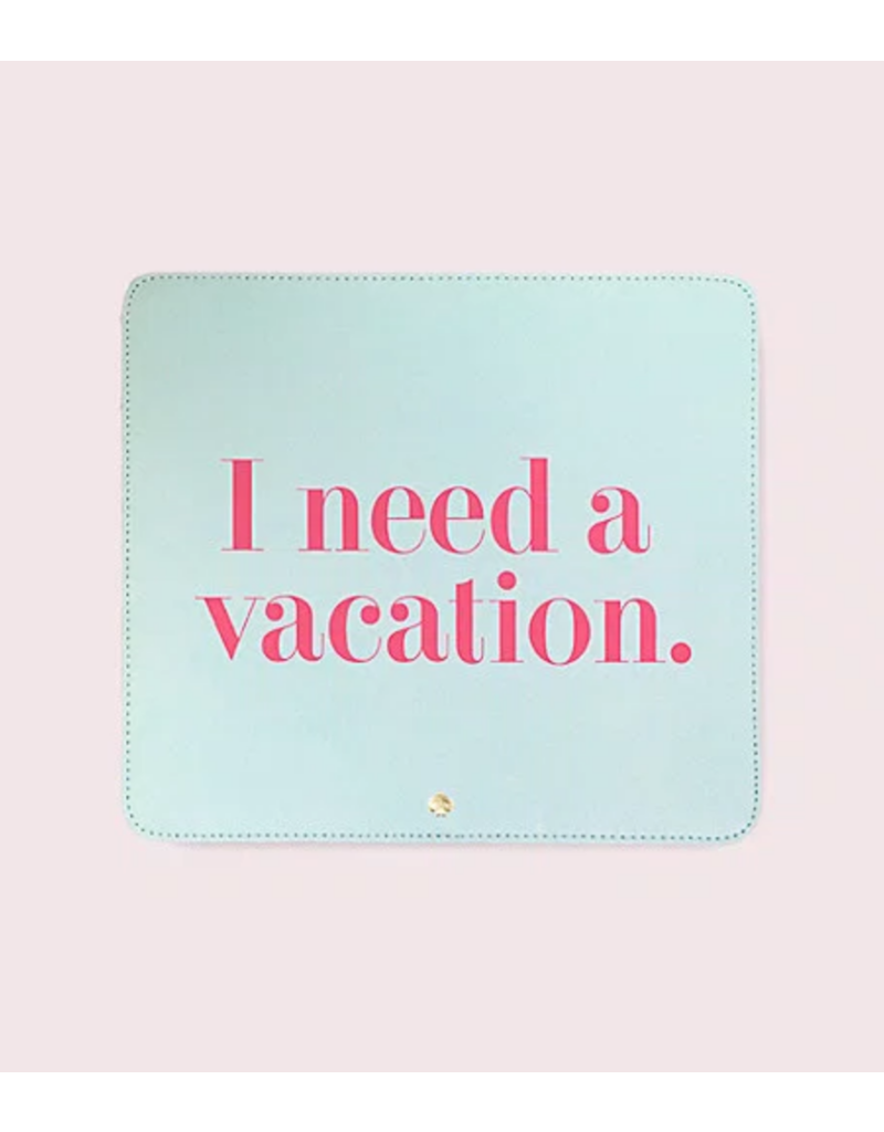 Mouse Pad I Need A Vacation