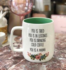You is a Mama Mug