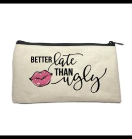 Make Up Bag - Better Late Than Ugly