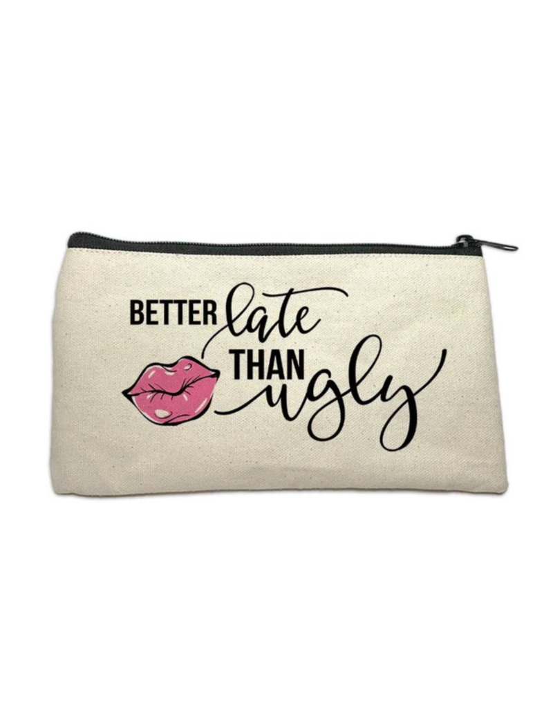 Make Up Bag - Better Late Than Ugly