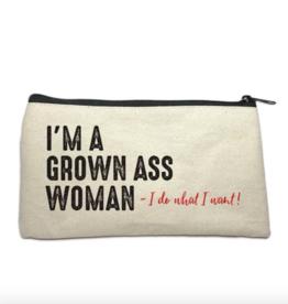 Make Up Bag - I'm A Grown Ass Woman