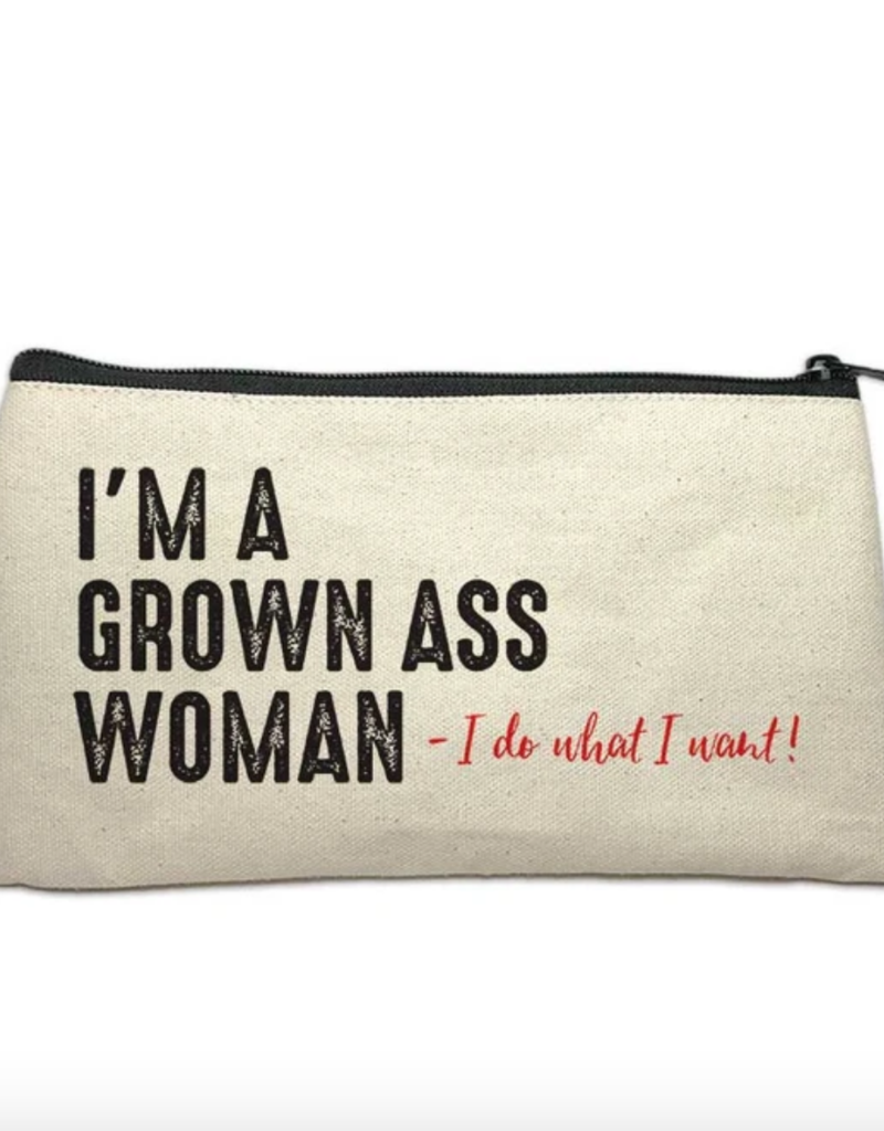 Make Up Bag - I'm A Grown Ass Woman