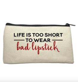 Make Up Bag - Life Is Too Short