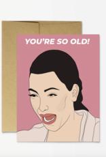 Kim You're So Old