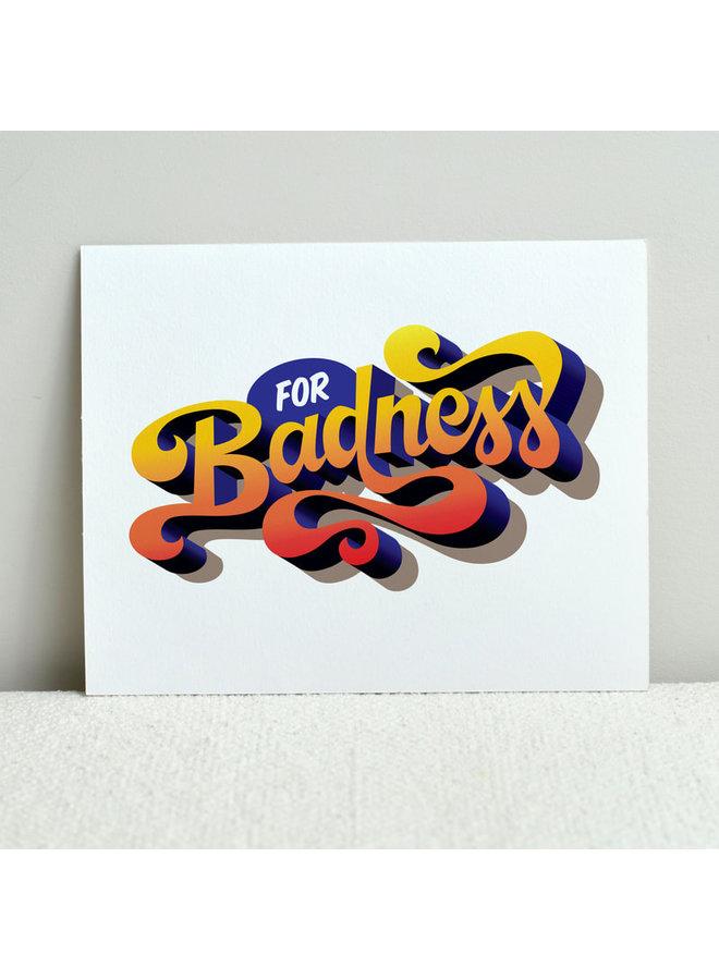 For Badness Print