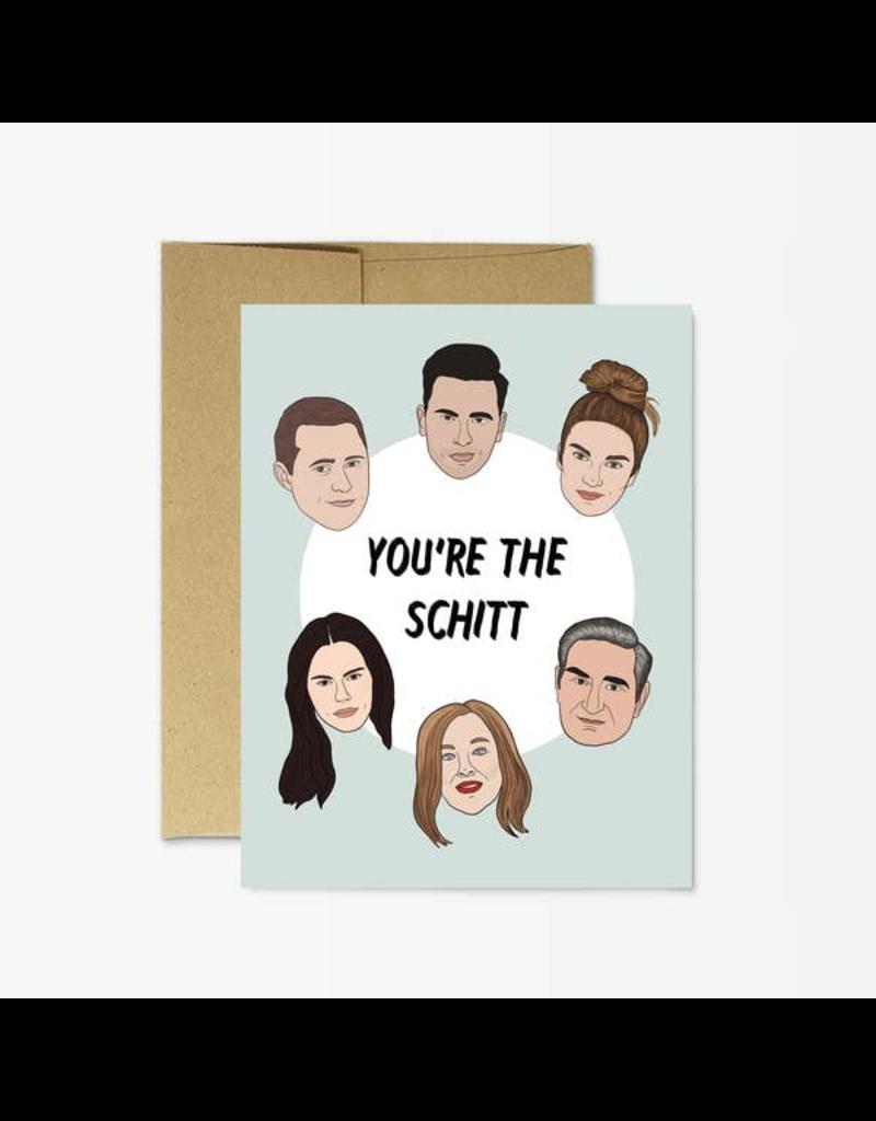 """Schitt's Creek """"You're the Schitt"""" Card"""