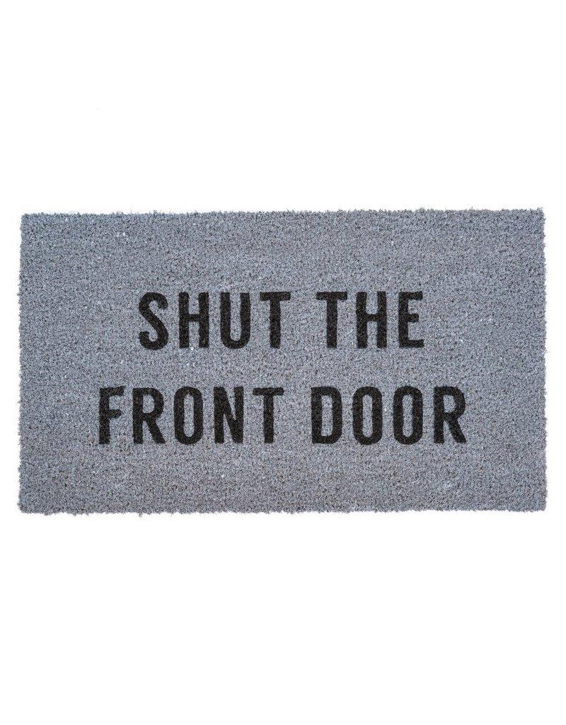 Shut the Front Door Doormat Grey