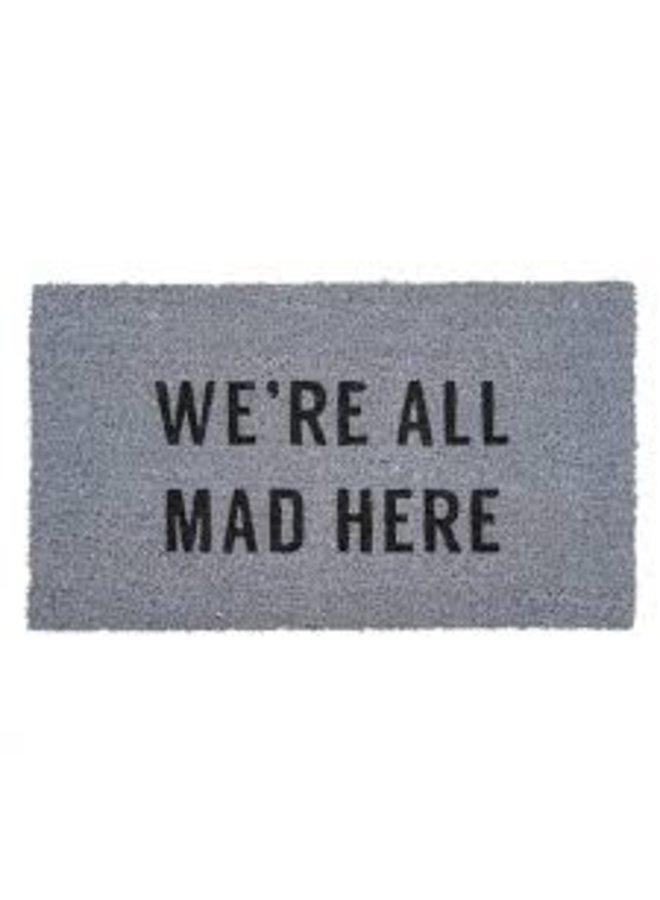 All Mad Here Doormat Grey