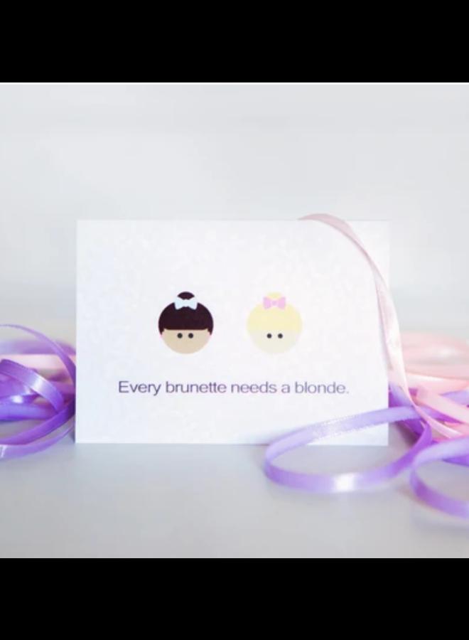Every Brunette Needs A Blonde Card