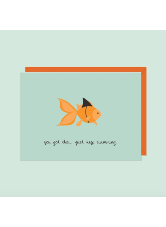 Card You Got This... Just Keep Swimming