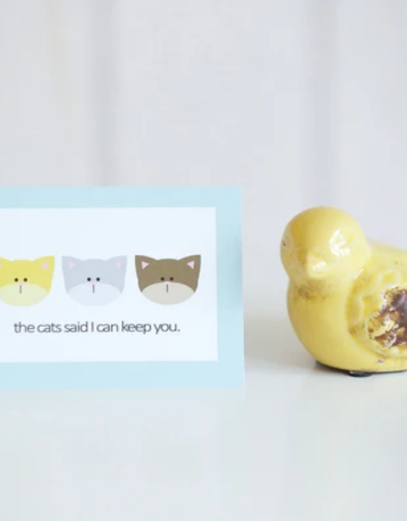 Card The Cat Said I Can Keep You