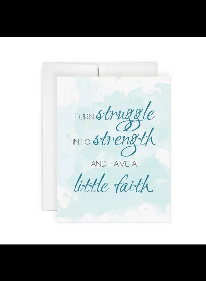 Greeting Card Turn Struggle Into Strength