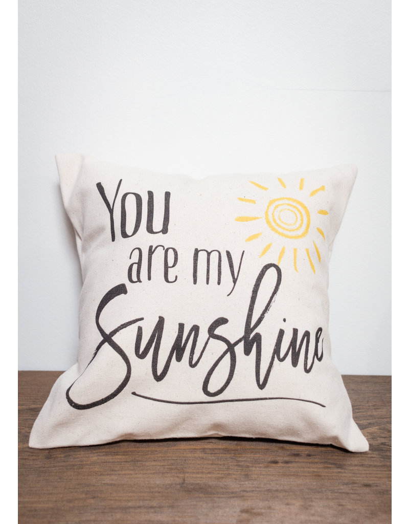 Pillow 12x12 You Are My Sunshine