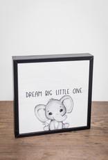 Dream Big Little One Sign