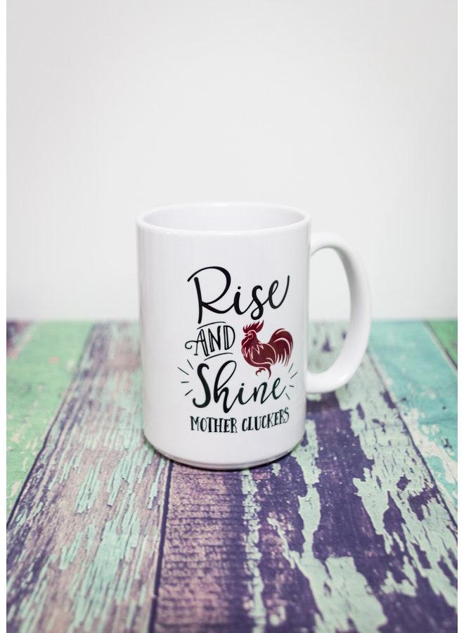 Coffee Mug Rise & Shine Mother Cluckers
