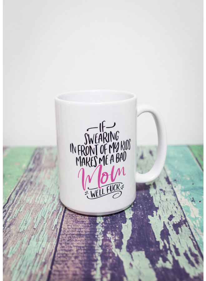 Coffee Mug  Bad Mom