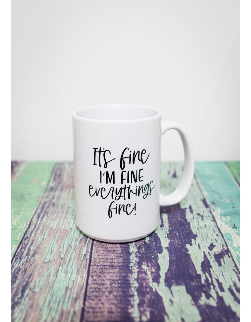 Coffee Mug It's Fine