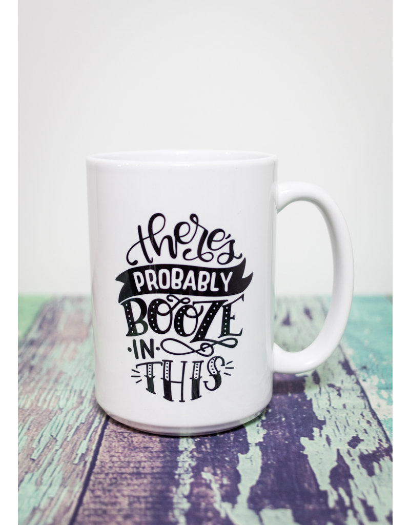 Coffee Mug There Maybe Booze