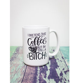 Coffee Mug I Pretend That Coffee Helps