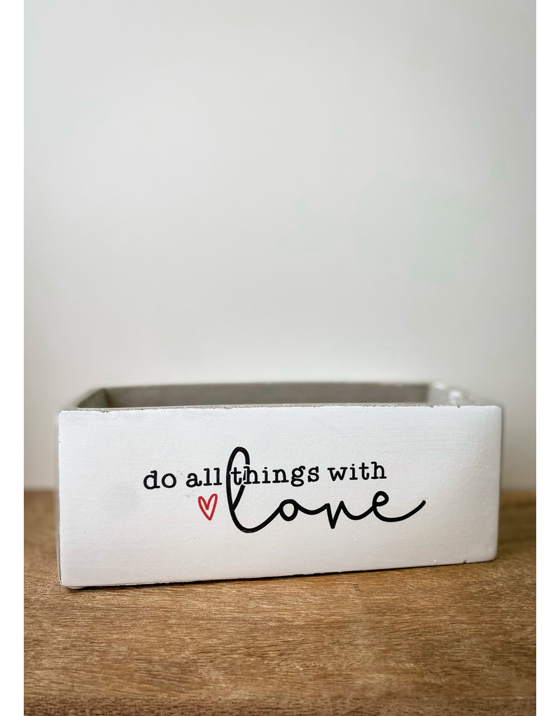 Do All Things With Love 8x3 Planter